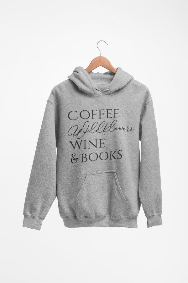 Coffee Wildflowers Wine & Books Pullover Hoodie